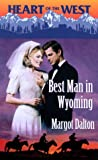 img - for Best Man in Wyoming (Heart of the West) book / textbook / text book