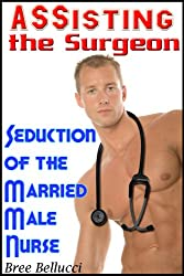 Assisting the Surgeon: Seduction of the Married Male Nurse