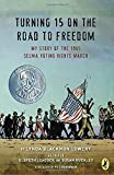img - for Turning 15 on the Road to Freedom: My Story of the 1965 Selma Voting Rights March book / textbook / text book