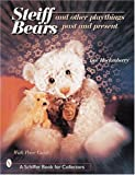 Steiff Bears & Other Playthings: Past & Present (Past and Present)