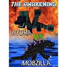 The Awakening: Hydra vs. Mobzilla: The Unofficial Minecraft Novel (Minecraft Mobs Battle Book 1)