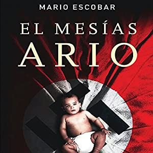 El Mesias Ario [The Aryan Messiah] Audiobook