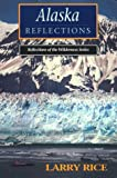 Alaska Reflections, Larry Rice, 0934802041