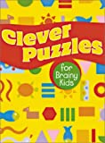 Clever Puzzles for Brainy Kids, Arena Verlag and Sterling Publishing Company Staff, 1402705506