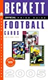 The Official Beckett Price Guide to Football Cards 2005, James Beckett, 037572060X