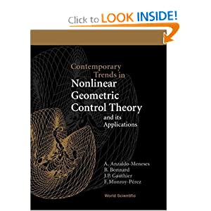 Contemporary Trends in Nonlinear Geometric Control Theory and Its Applications F. Monroy-Perez, B. Bonnard, J. P. Gauthier and A. Anzaldo-Meneses
