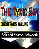 THE TOXIC SKY! - Chemtrails Falling