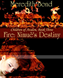 Fire: Nimue's Destiny (The Children of Avalon Book 3)
