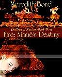 Fire: Nimue's Destiny (The Children of Avalon Book 3)