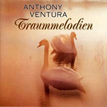 Traummelodien by Anthony Ventura (2013-08-02)