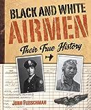 Black and White Airmen, John Fleischman, 0618562974