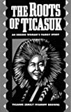 The Roots of Ticasuk, Emily I. Brown, 0882401173