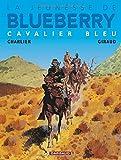 La Jeunesse de Blueberry, tome 3 : Cavalier bleu