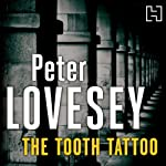 The Tooth Tattoo: Peter Diamond, Book 13   Peter Lovesey
