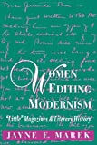 Women Editing Modernism : Little Magazines and Literary History, Marek, Jayne, 0813108543