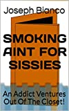 Smoking Aint For Sissies