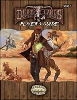 Amazon Com Deadlands Reloaded Player S Guide Explorers