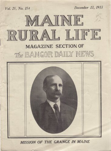 Maine Rural Life  Magazine Section Of The Bangor Daily News   Vol  25  No  154  December 13  1913
