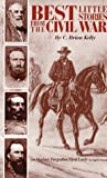 Best Little Stories from the Civil War, C. Brian Kelly and Ingrid Smyer, 0962487570