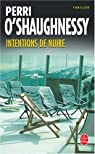 Intentions de nuire par O'Shaughnessy