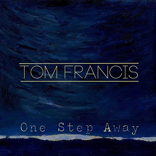 Tom Francis - One Step Away (2017) [WEB FLAC] Download