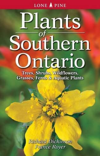 Plants of Southern Ontario: Trees, Shrubs, Wildflowers, Grasses, Ferns, & Aquatic Plants
