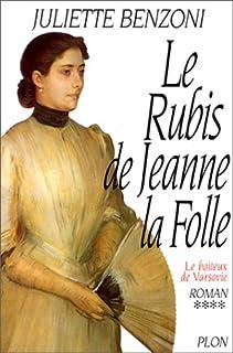 Le boiteux de Varsovie [04] : Le rubis de Jeanne la Folle, Benzoni, Juliette