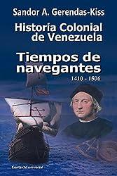 Tiempos de navegantes: 1410-1506 (Historia Colonial de Venezuela) (Spanish Edition)