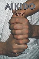 Aikido: The Peaceful Martial Art