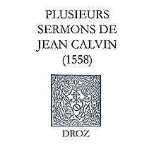 Series V : Sermones. Volumen VIII: Plusieurs sermons de Jean Calvin (Ioannis Calvini Opera Omnia)