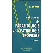 Aide-memoire de Parasitologie et de Pathologie Tropicale 4e Ed.