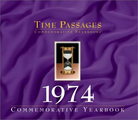 Time Passages 1974 Yearbook