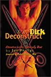 See Dick Deconstruct, Ian Philips, 0929435699