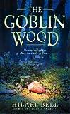 The Goblin Wood [Mass Market Paperback]