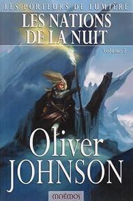 Les Porteurs de lumière, Tome 4 : Les nations de la nuit : Tome 2 par Oliver Johnson