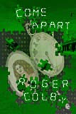 Come Apart, Roger Colby, 0989684113