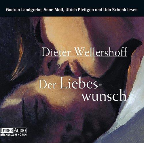 Dieter Wellershoff - Der Liebeswunsch (Hörbuch)