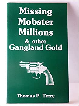 Book Missing Mobster Millions and Other Gangland Gold