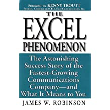 The Excel Phenomenon: The Astonishing Success Story of the Fastest-Growing Communications Company-- and What It Means to You