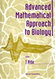 Advanced Mathematical Approach to Biology, , 9810230656