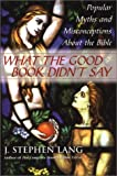 What the Good Book Didn't Say, J. Stephen Lang, 080652460X