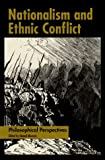 Nationalism and Ethnic Conflict, , 0812694155