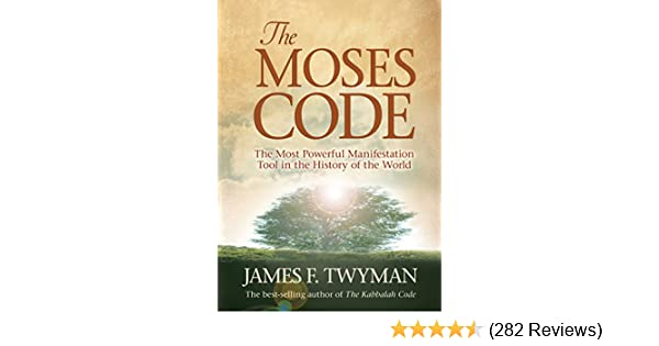 The moses code the most powerful manifestation tool in the the moses code the most powerful manifestation tool in the history of the world kindle edition by james f twyman religion spirituality kindle ebooks fandeluxe Images