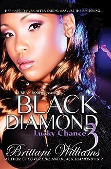 Black Diamond 3: Lucky Chance (Urban Books) by [Williams, Brittani]