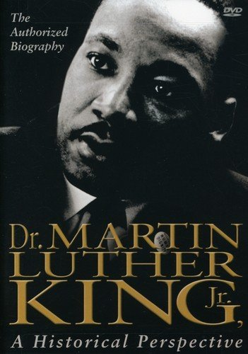 (Dr. Martin Luther King, Jr.: A Historical Perspective)