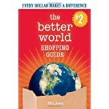 The Better World Shopping Guide - 2nd Edition: Every Dollar Makes a Difference ~ Ellis Jones