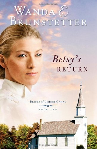 Betsy's Return (Brides of Lehigh Canal, Book 2)