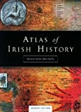 Front cover for the book Atlas of Irish History by Sean Duffy