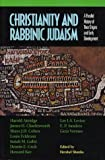 Christianity and Rabbinic Judaism: A Parallel History of Their Origins and Early Development
