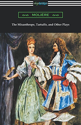Download The Misanthrope, Tartuffe, and Other Plays (with an Introduction by Henry Carrington Lancaster) ebook
